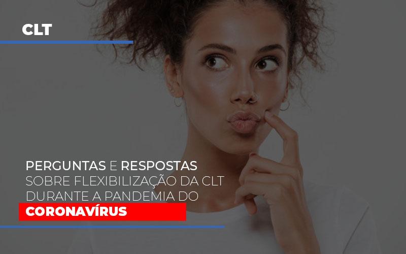 perguntas-e-respostas-sobre-flexibilizacao-da-clt-durante-a-pandemia-do-coronavirus - Perguntas e respostas sobre flexibilização da CLT durante a pandemia do coronavírus