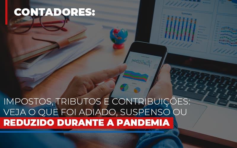 impostos-tributos-e-contribuicoes-veja-o-que-foi-adiado-suspenso-ou-reduzido-durante-a-pandemia - Impostos, tributos e contribuições: veja o que foi adiado, suspenso ou reduzido durante a pandemia
