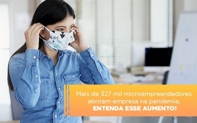 mei-mais-de-327-mil-pessoas-aderiram-ao-regime-durante-a-pandemia - Abertura de MEI na Pandemia – Já são mais de 327 mil!